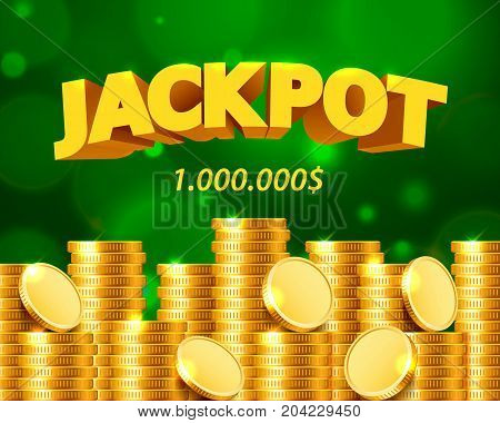Jackpot million dollars in the form of gold coins. Isolated on green background. Vector illustration
