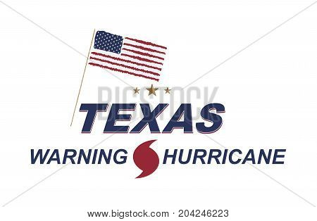Warning Hurricane In Texas. Symbols With Usa Flag And Arrows On A White Background. Flat Vector Illu