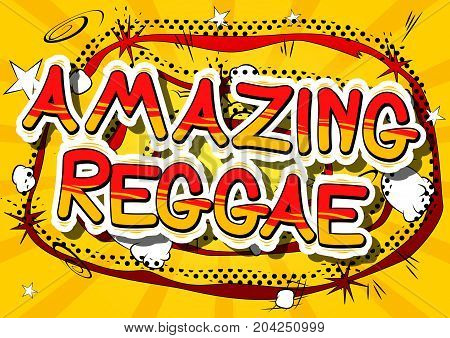 Amazing Reggae - Comic book word on abstract background.