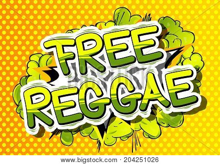 Free Reggae - Comic book word on abstract background.