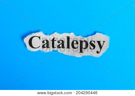 Catalepsy text on paper. Word Catalepsy on a piece of paper. Concept Image. Catalepsy Syndrome
