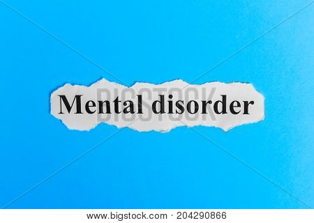 Mental Disorder text on paper. Word Mental Disorder on a piece of paper. Concept Image. Mental Disorder Syndrome