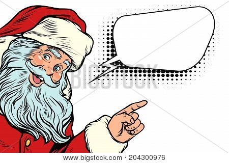 Santa Claus pointing to copy space. Comic bubble. New year and Christmas. Pop art retro vector illustration