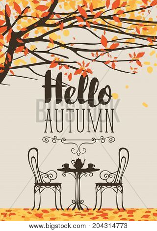 Vector landscape in retro style on the autumn theme with the inscription Hello autumn with furniture of street cafe two cups and teapot