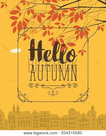 Vector urban landscape in retro style on the fall theme with the words Hello autumn and autumn tree on a background of an old European city.