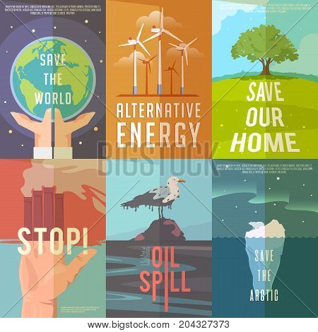 Set of ecology posters on the themes of save the world, alternative energy, ecolife, save nature, stop pollutions, oil spil, save the arctic. Vector illustrations.