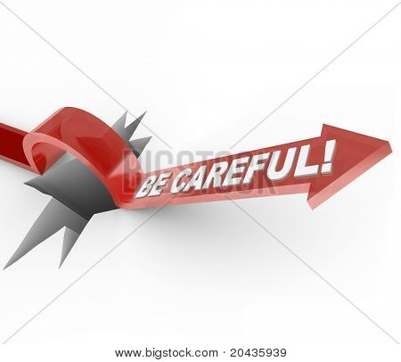 An arrow marked Be Careful jumps over a hole, serves as a warning to communicate the need to be cautious and wary of dangers and hazards
