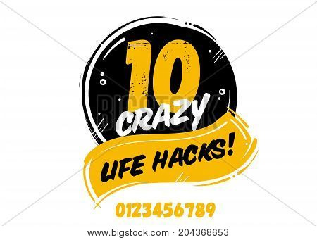 10 Crazy Life Hacks Vector Badge Isolated on White. Icon for Helpful Tips. Trick Sign for Blog Articles Social Media about Useful Life Hacking. Illustration about Tweaks to Make Life Easier.