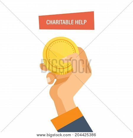 Charitable help. Charitable foundations, help people and donation. Man keep gold coin in her hand. Concept financial giving. Charity, support, helping the needy people. Vector illustration isolated.