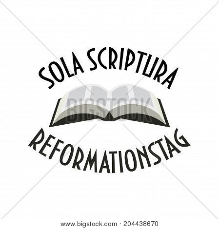 Vector Illustration for Lutheran Reformation Day. Bible theological doctrine Sola Scriptura and text in German: Reformation Day.