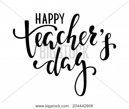 Happy teacher's day. Hand drawn brush pen lettering isolated on white background. design for holiday greeting card and invitation flyers posters banner.