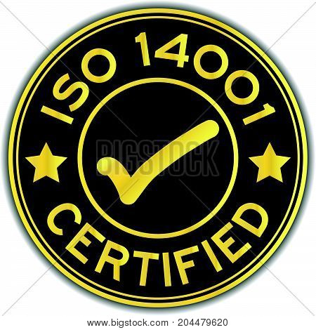 Black and gold color ISO 14001 certified with mark icon round sticker on white background
