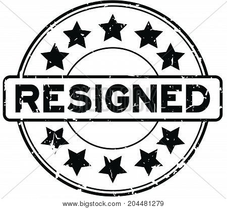 Grunge black resigned wording with star icon round rubber seal stamp on white background