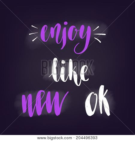 Ok, Like, Enjoy, New. Vector lettering for web banners, blog design or social media contests on chalkboard dark background.