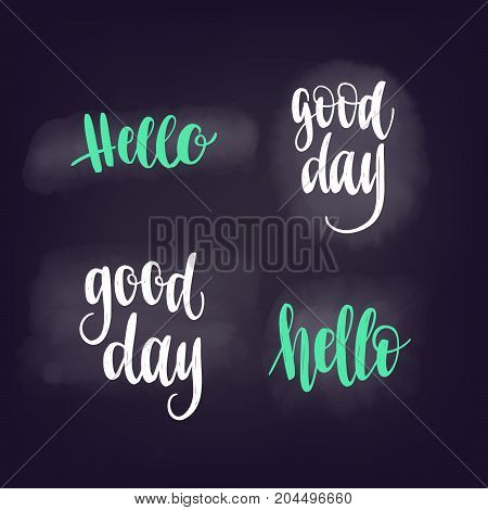 Hello, Good day. Vector lettering for web banners, blog design or social media contests on chalkboard dark background.