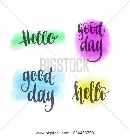 Hello, Good day. Vector hand lettering and watercolor spot background for poster, card or for web banners, blog design or social media contests.