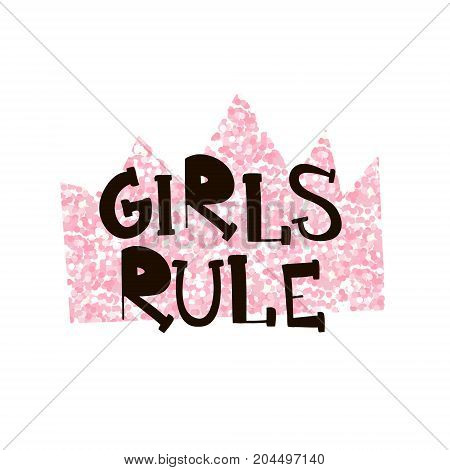 Girl s Rule. Pink glitter crown with creative text. Lettering isolated. Vector Illustration