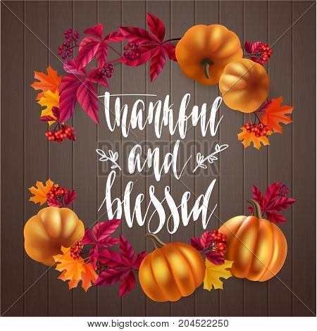 Handwritten brush calligraphy and autumn leaves, berries and pumpkins. Vector illustration for your design on wood background.
