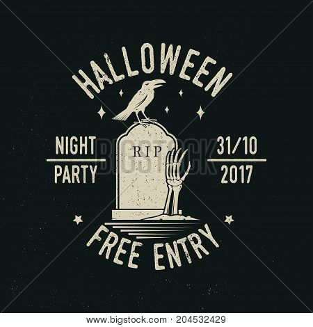 Halloween night party concept. Vector Halloween retro badge. Overlay or Labels for shirt or logo, print, seal, stamp. Raven and skeleton hand on the cemetery. Typography design- stock vector.