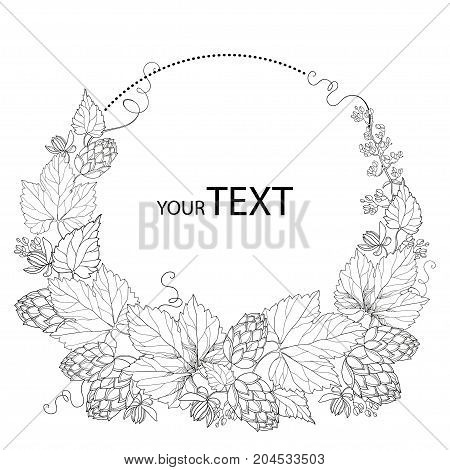 Vector round wreath with ornate Hops or Humulus. Cones and leaves in black isolated on white. Outline Hops for beer and brewery decor. Organic elements in contour style for coloring book and design.