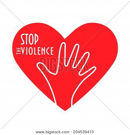 Stop the violence concept vector illustration. Heart shape enough hand sign and text: Stop the Violence. Domestic abuse or violence against women awareness or denial sign or victim support symbol.