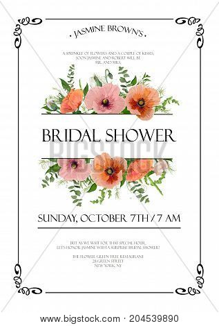 Bridal shower vector template Invitation card design: pink red peach garden Poppy anemone flowers eucalyptus tree branches green leaf herb mix floral anniversary pattern decorative frame for text