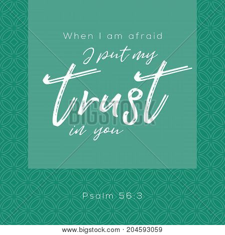 When i'm afraid i put my trust in you, bible typographic from psalm, on circle geometric background