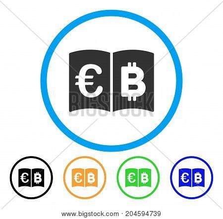 Euro And Bitcoin Catalog icon. Vector illustration style is a flat iconic euro and bitcoin catalog gray rounded symbol inside light blue circle with black, green, blue, yellow color versions.