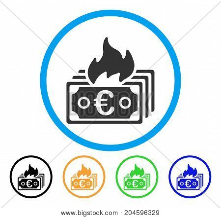 Burn Euro Banknotes icon. Vector illustration style is a flat iconic burn euro banknotes grey rounded symbol inside light blue circle with black, green, blue, yellow color versions.