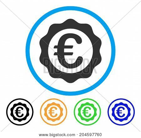 Euro Award Seal icon. Vector illustration style is a flat iconic euro award seal gray rounded symbol inside light blue circle with black, green, blue, yellow color versions.