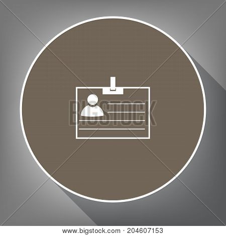 Id card sign. Vector. White icon on brown circle with white contour and long shadow at gray background. Like top view on postament.