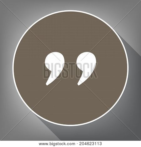 Quote sign illustration. Vector. White icon on brown circle with white contour and long shadow at gray background. Like top view on postament.