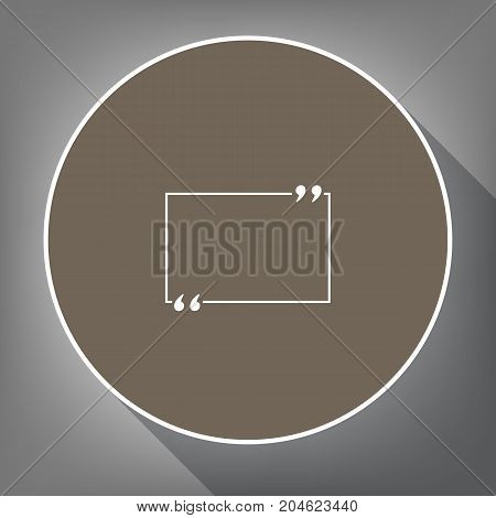 Text quote sign. Vector. White icon on brown circle with white contour and long shadow at gray background. Like top view on postament.