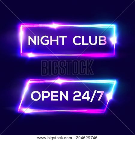 Open 24 7 Hours. Night Club Neon Sign. 3d Retro Light Bar Glowing Set With Neon Effect. Techno Frames On Dark Blue Backdrop. Electric Street Banners Design. Colorful Vector Illustration in 80s Style.