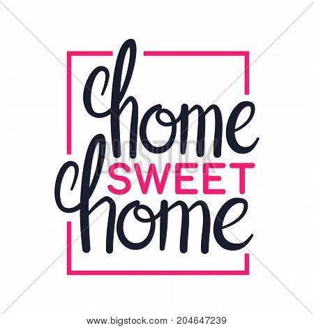 Home sweet home, art lettering typography design, vector illustration