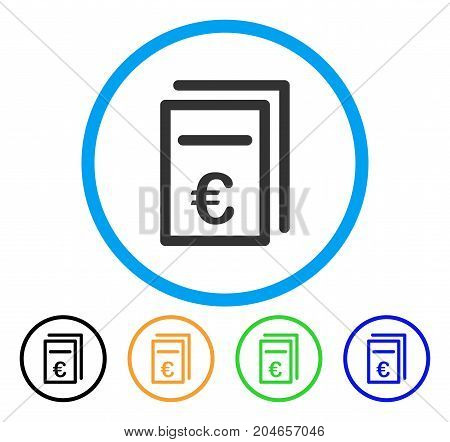 Euro Pricing Documents icon. Vector illustration style is a flat iconic euro pricing documents gray rounded symbol inside light blue circle with black, green, blue, yellow color versions.