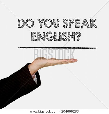 Woman showing open hand palm with text Do You Speak English? isolated on background.