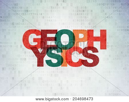 Science concept: Painted multicolor text Geophysics on Digital Data Paper background