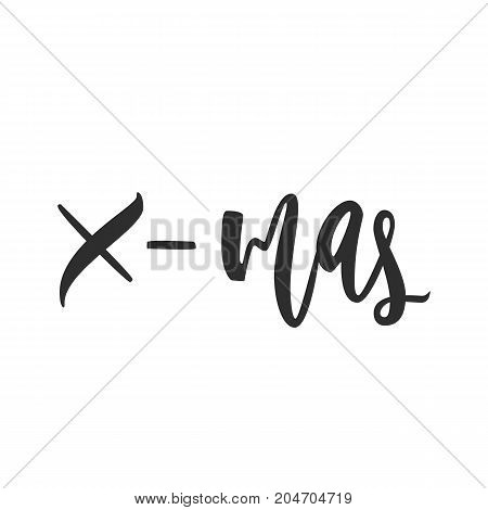X-mas greeting card. Black and white hand drawn lettering greeting card with calligraphy for design cards, overlays, scrapbooks. Vector calligraphy sign
