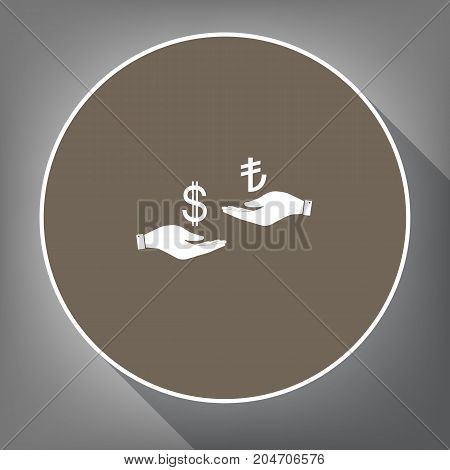Currency exchange from hand to hand. Dollar and Turkey Lira. Vector. White icon on brown circle with white contour and long shadow at gray background. Like top view on postament.