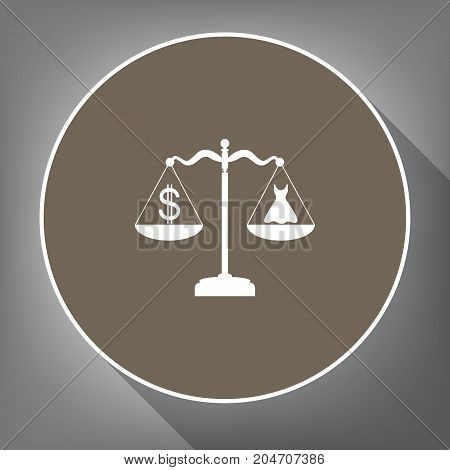 Dress and dollar symbol on scales. Vector. White icon on brown circle with white contour and long shadow at gray background. Like top view on postament.