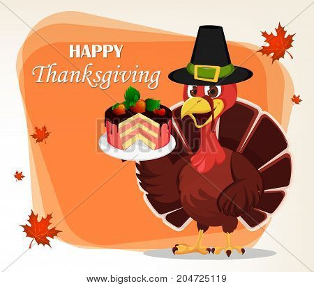 Thanksgiving greeting card with a turkey bird wearing a Pilgrim hat and holding a piece of cake. Funny cartoon character for holiday. Vector illustration with maple leaves on background.