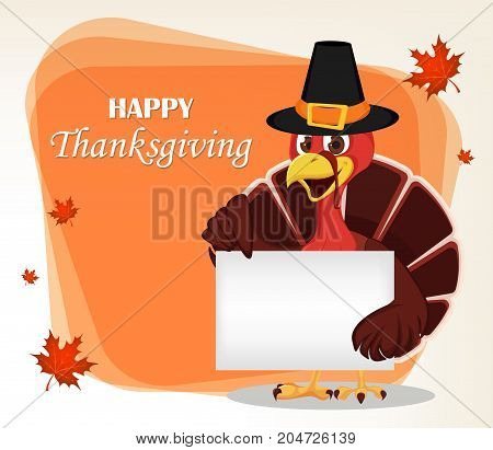 Thanksgiving greeting card with a turkey bird wearing a Pilgrim hat and holding blank placard. Funny cartoon character for holiday. Vector illustration with maple leaves on background.