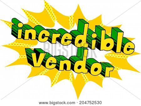 Incredible Vendor - Comic book style word on abstract background.