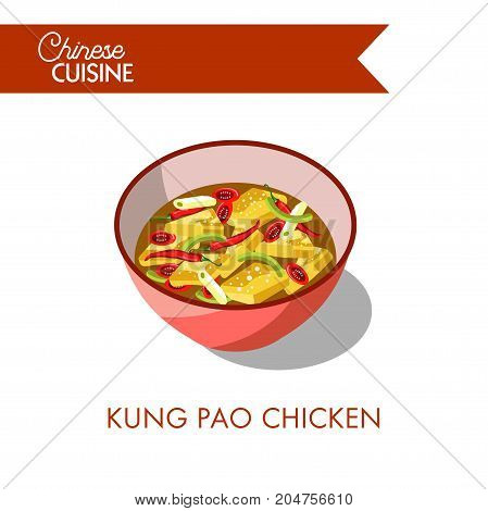 Kung pao chicken with chili pepper in deep bowl isolated vector illustration on white background. Chinese cuisine dish made of chicken breast, roasted peanuts, healthy ginger and clove of garlic.
