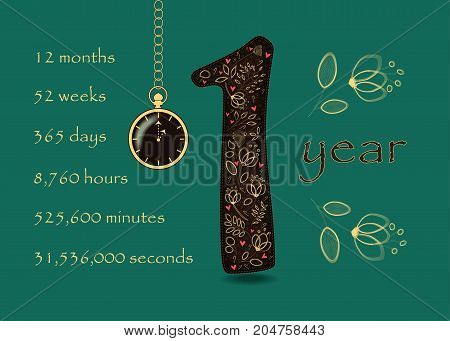 Brown number One with floral decor and red hearts. Year break down into months weeks days hours minutes and seconds. Two big graceful flowers. Pocket watch shows One o'clock. Vector Illustration