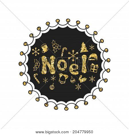 Noel. Calligraphy gold phrase. Handwritten glitter seasons lettering. Xmas phrase. Hand drawn element. Holidays. Greeting card text. Christmas calligraphy. Label badge sticker. Merry Christmas