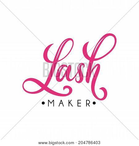 Lash maker logo design. Vector hand drawn lettering. Calligraphy phrase for lash makers logo, cards, prints, beauty blogs.