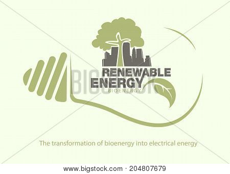 Renewable energy of bioenergy in bulb. The concept of ecology
