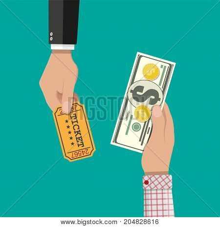 Hand holding money and other hand holds paper ticket. Buying and selling tickets. Dollar bills with coins. Retro style ticket for cinema, zoo, museum, circus. Vector illustration in flat style